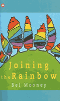 joining the rainbow by Bel Mooney